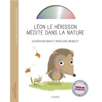 Leon Le Herisson Medite Dans La Nature Livre Cd