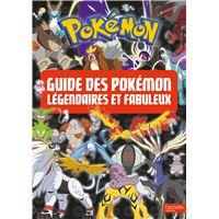 Le guide des Pokémon légendaires et fabuleux