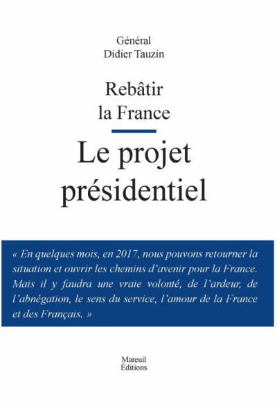 Rebatir la France le projet présidentiel
