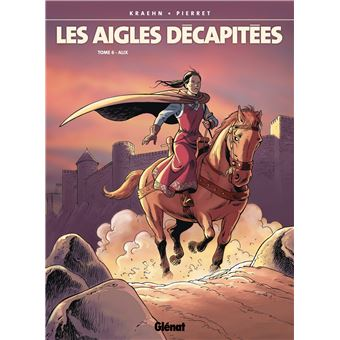 Aigles decapitees vol6 alix