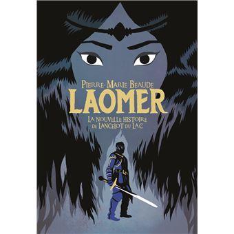 Laomer ou la nouvelle histoire de lancelot du lac