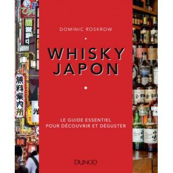 Whisky Japon Le Guide Essentiel Pour Decouvrir Et Deguster