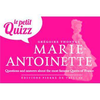 Le petit quizz : Marie-Antoinette