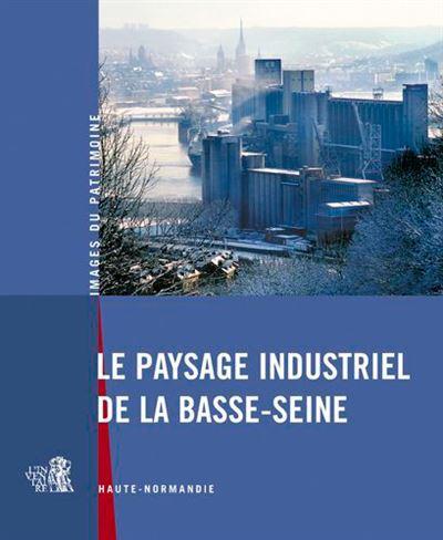 Le paysage industrielle de la Basse-Normandie