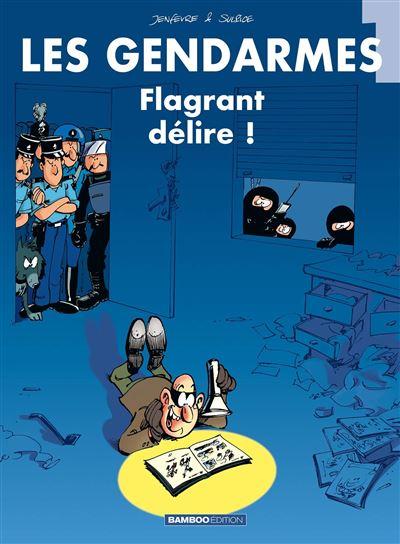 Les Gendarmes - tome 1 - Flagrant délire