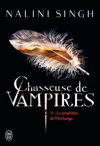 Chasseuse de vampires (Tome 11) - La prophétie de l'Archange