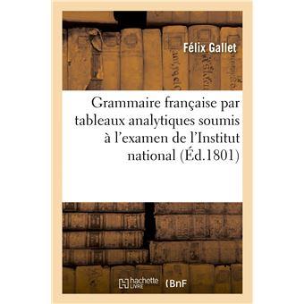 La Grammaire française par tableaux analytiques et raisonnés