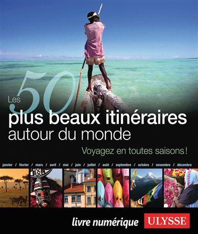 Les 50 plus beaux itinéraires autour du monde - 9782765826347 - 22,99 €
