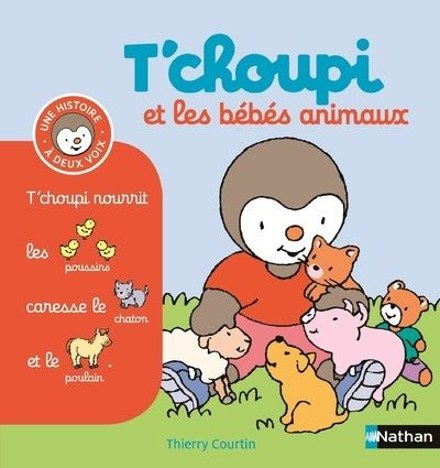 T'choupi -  : T'choupi et les bébés animaux