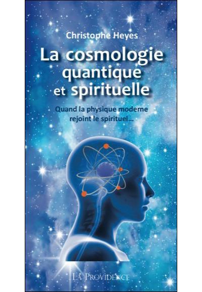 La Cosmologie quantique et spirituelle