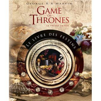 Game Of Thrones Le Trone De Fer Game Of Thrones Le Livre Des Festins