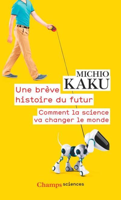 Une brève histoire du futur. Comment la science va changer le monde - 9782081390591 - 8,99 €