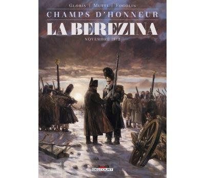 Champs d'honneur - La Bérézina - Novembre 1812