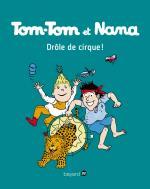 Tom-Tom et Nana - Tom-Tom et Nana, Drôle de cirque ! T07