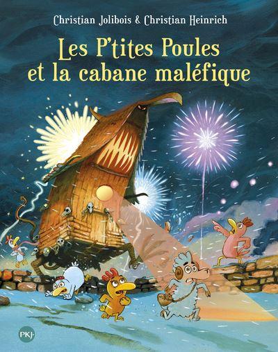 Les P'tites Poules - Tome 15 : Les P'tites Poules et la cabane maléfique