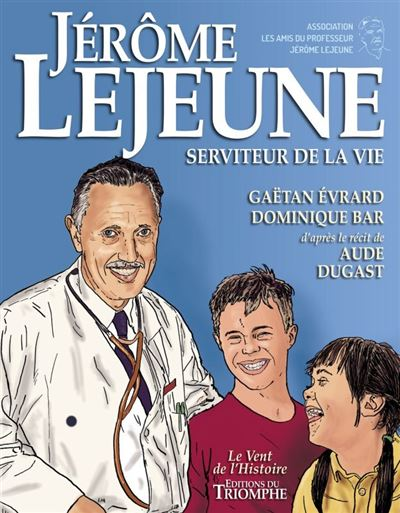 Jérôme Lejeune, serviteur de la vie