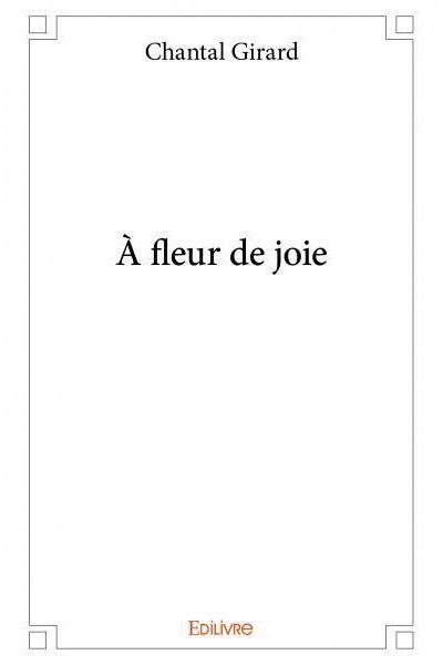 A fleur de joie