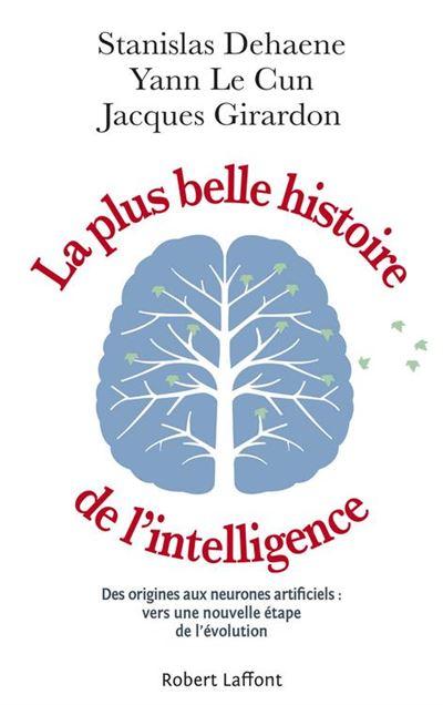 La Plus Belle Histoire de l'intelligence - Des origines aux neurones artificiels - Vers une nouvelle étape de l'évolution - 9782221238820 - 14,99 €