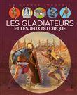 Les gladiateurs et jeux du cirque
