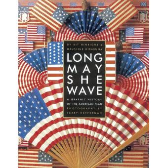 73e92ed67d4 Long May She Wave A Graphic History of the American Flag - ePub ...