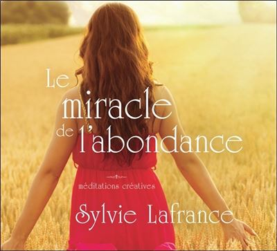 Le miracle de l'abondance - Méditations créatives - Livre audio