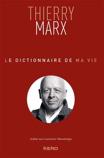 Le dictionnaire de ma vie - Thierry Marx