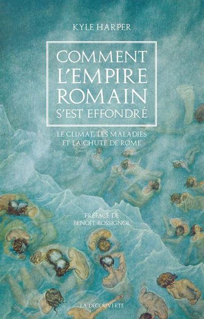 Comment l'Empire romain s'est effondré - Le climat, les maladies et la chute de Rome - 9782348042362 - 16,99 €