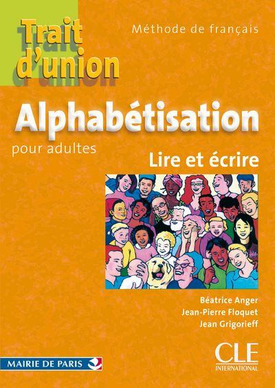 Alphabetisation pour adultes lire et ecrire de francais - trait d'union