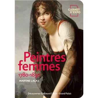 Exposition Peintres femmes (1780-1830) - Naissance d'un combat au Musée du Luxembourg Peintres-femmes