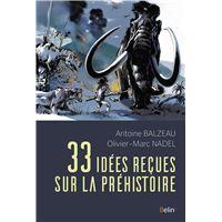 33 idées reçues sur la préhistoire