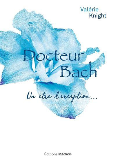 Docteur Bach - Un être d'exception... - 9782853275644 - 10,99 €