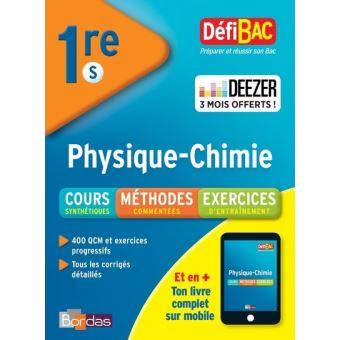 Defibac Cours Methodes Exercices Physique Chimie 1ere S Preparer Et Reussir Le Bac Broche Sandrine Schreyeck David Dubus Achat Livre Fnac