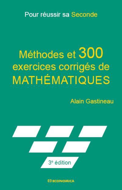 300 exercices corrigés de mathématiques pour réussir sa 2nde