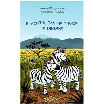 Le tableau magique de Tanzanie - Rozenn Torquebiau