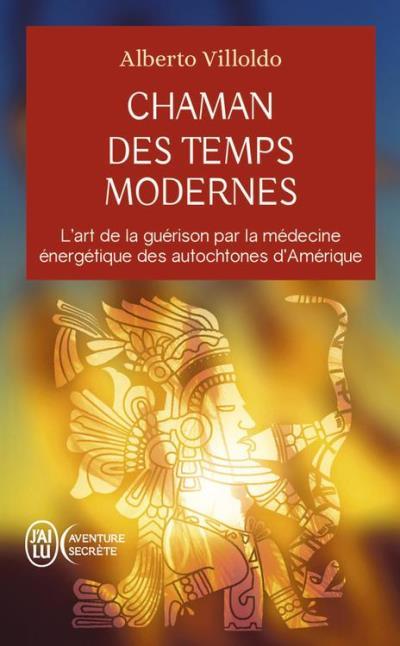 Chaman des temps modernes - L'art de la guérison par la médecine énergétique des autochtones d'Amérique - 9782290134429 - 7,99 €
