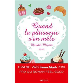 Quand la pâtisserie s'en mêle - Grand Prix Femme Actuelle 2019 - Prix du roman Feel Good