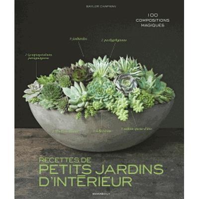 Recettes De Petits Jardins DIntrieur  Compositions Magiques Au