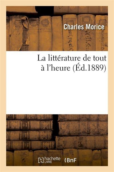 La littérature de tout à l'heure (Éd.1889)