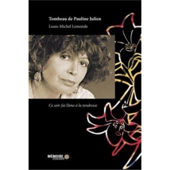 Tombeau de Pauline Julien - Ce soir j'ai l'âme à la tendresse