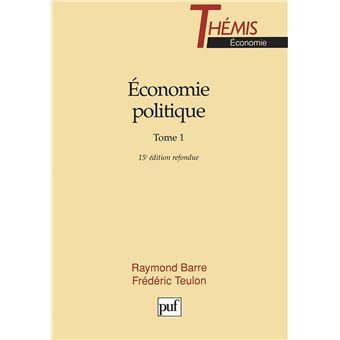 economie politique 1 tome 1 broch raymond barre fr d ric teulon achat livre fnac. Black Bedroom Furniture Sets. Home Design Ideas