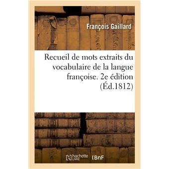 Recueil de mots extraits du vocabulaire de la langue françoise. 2e édition