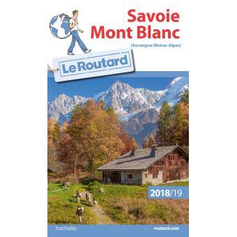 Guide du Routard Savoie, Mont Blanc 2018/19