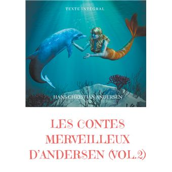 Les contes merveilleux d'AndersenLes contes merveilleux d andersen tome 2 texte integral - la
