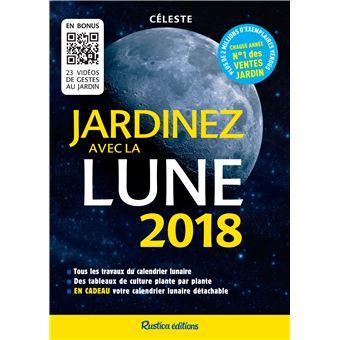 Jardinez avec la lune edition 2018 broch c leste - Calendrier lunaire rustica ...