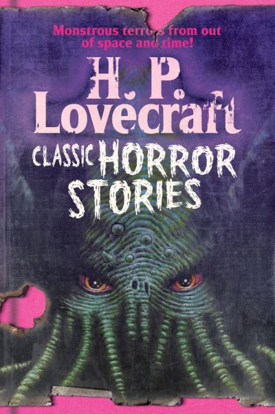H. P. Lovecraft: Classic Horror Stories