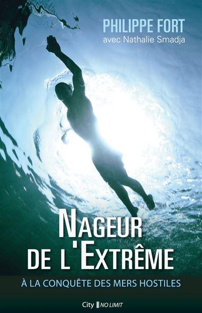 Nageur de l'extrême - À la conquête des mers hostiles - 9782824631462 - 10,99 €
