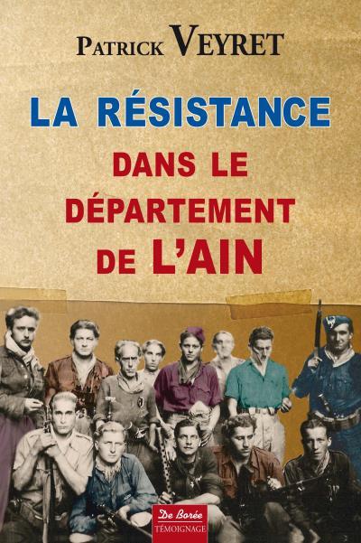 Resistance dans le departement de l'ain 1940-1944 (la)