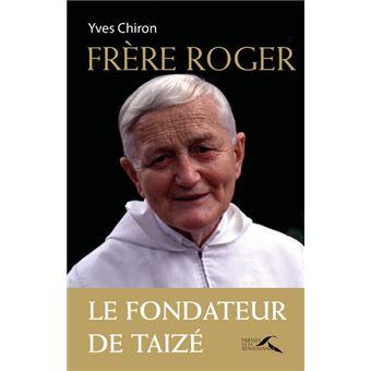 Frère Roger - Le fondateur de Taizé