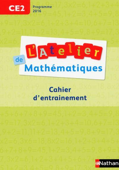 Atelier de Mathématiques CE2 - Cahier d'entrainement programme 2016