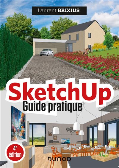 SketchUp - Guide pratique - 4e éd. de Laurent Brixius